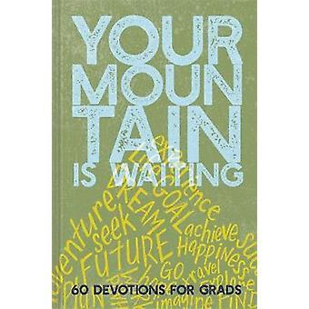Ditt fjell venter - 60 hengivenhet for Grads av Ellie Claire - 97