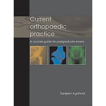 Current Orthopaedic Practice - A Concise Guide for Postgraduate Exams