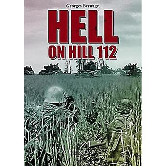Hell in Hill 112 by Georges Bernage - 9782840485506 Book