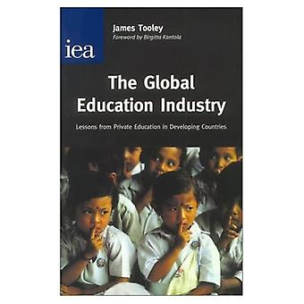 The Global Education Industry: Lessons From Private Education in Developing Countries (Hobart Paper, 141)