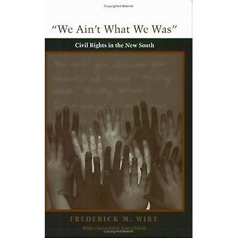 Vi Ain & apos; t Vad vi var - medborgerliga rättigheter i den nya södern av Frederick M. W