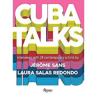Cuba Talks - A new perspective on Cuban art now by Laura Salas Redondo