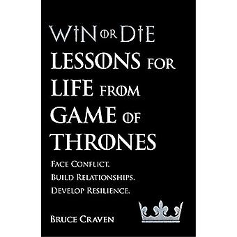 Win Or Die - Lessons for Life from Game of Thrones by Bruce Craven - 9