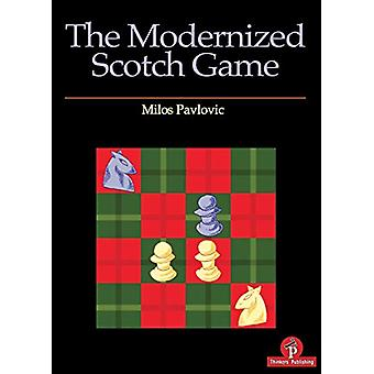 The Modernized Scotch Game - A Complete Repertoire for White and Black