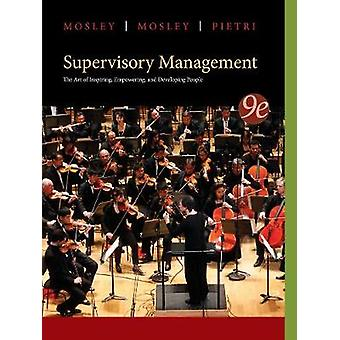 Supervisory Management by Donald Mosley & Paul H Pietri
