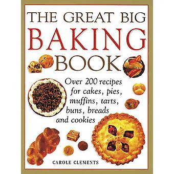 Great Big Baking Book by Carole Clements