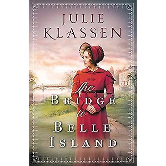 The Bridge to Belle Island by Julie Klassen - 9780764218194 Book