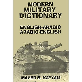 Modern Military Dictionary - English-Arabic/Arabic-English by Maher S.