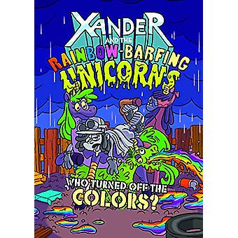 Xander and the Rainbow-Barfing Unicorns Pack B of 2 by Matthew K. Man