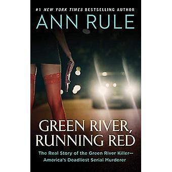Green River - Running Red - The Real Story of the Green River Killer-A