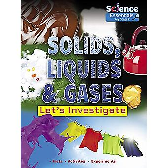 Solids - Liquids and Gases - Let's Investigate by Ruth Owen - 97817885