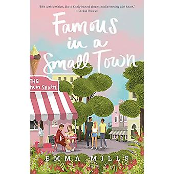 Famous in a Small Town by Emma Mills - 9781250233660 Book