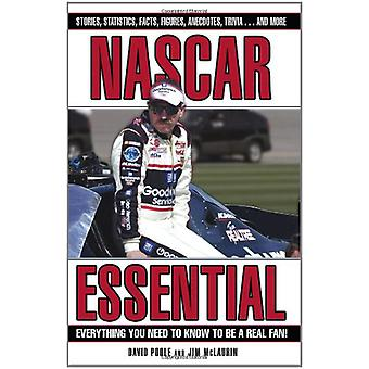 NASCAR Essential - Everything You Need to Know to Be a Real Fan! by Da
