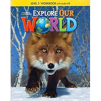 Explore Our World 3: Workbook