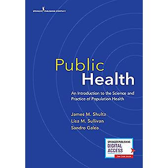 Public Health - An Introduction to the Science and Practice of Populat