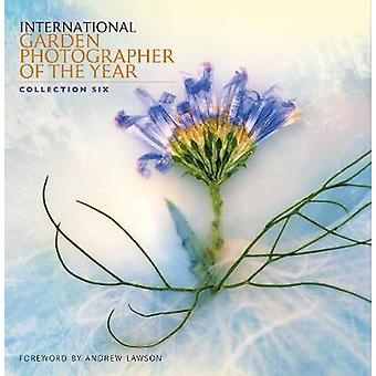 International Garden Photographer of the Year Book 6 Collection Six