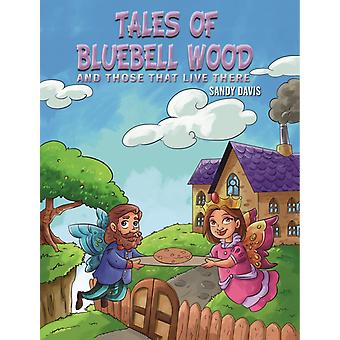 Tales of Bluebell Wood by Davis & Sandy