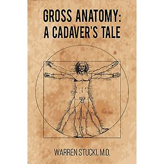 Gross Anatomy-tekijä Stucki & M.D. & Warren