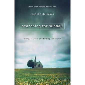 SEARCHING FOR SUNDAY Loving Leaving and Finding the Church Religion