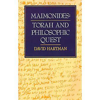 Maimonides - Torah and Philosophic Quest by David Hartman - 9780827602