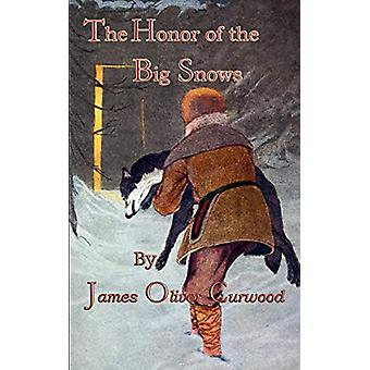 The Honor Of The Big Snows by James Oliver Curwood - 9780972397063 Bo