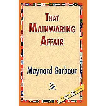 That Mainwaring Affair by Maynard Barbour - 9781421833873 Book