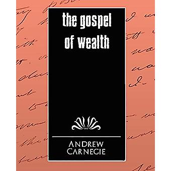The Gospel of Wealth by Carnegie Andrew - 9781594626289 Book