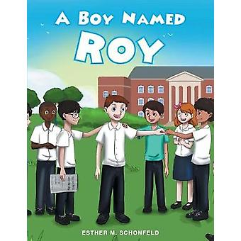A Boy Named Roy by Esther M Schonfeld - 9781634176118 Book