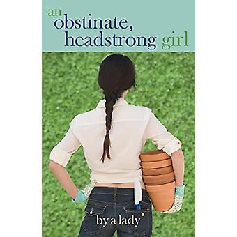 An Obstinate Headstrong Girl by Abigail Bok - 9781631320057 Book