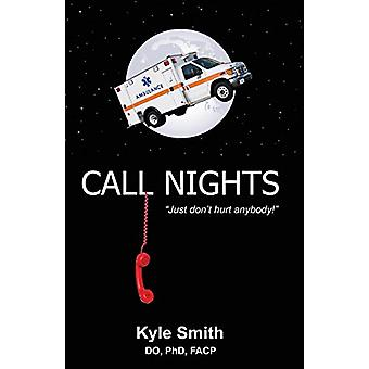 Call Nights - Just Don't Hurt Anybody! by Kyle Smith - 9781892324023 B