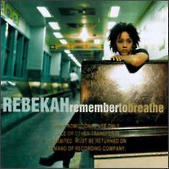 Rebekah - Remember to Breathe [CD] USA import