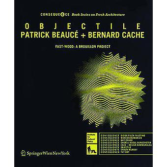 Objectile FastWood A Brouillon Project par Patrick Beauce et Bernard Cache