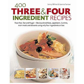 400 Three and Four Ingredient Recipes - Fuss-free - Fast and Frugal -