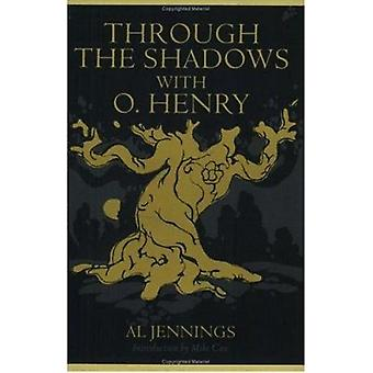 Through the Shadows with O.Henry by Al Jennings - Mike Cox - 97808967