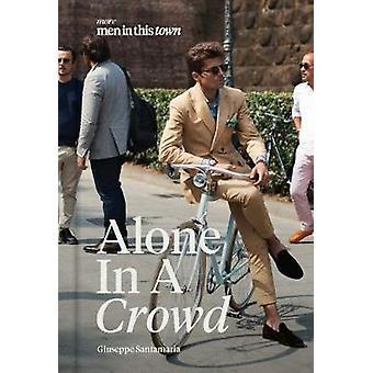 Män i denna stad - ensam i en folkmassa av Giuseppe Santamaria - 978174379