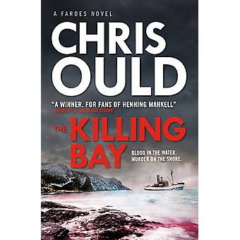 The Killing Bay by Chris Ould - 9781783297061 Book
