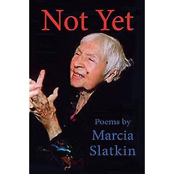 Not Yet by Marcia Slatkin - 9781936205493 Book