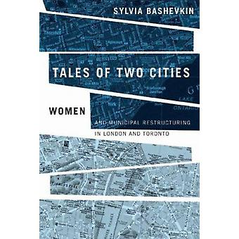 Tales of Two Cities - Women and Municipal Restructuring in London and