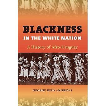 Sorthed i den hvide Nation - en historie af Afro-Uruguay af George Re