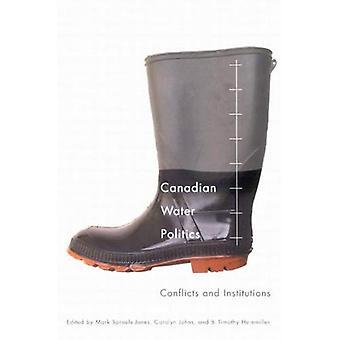 Kanadische Wasser Politik: Konflikte und Institutionen