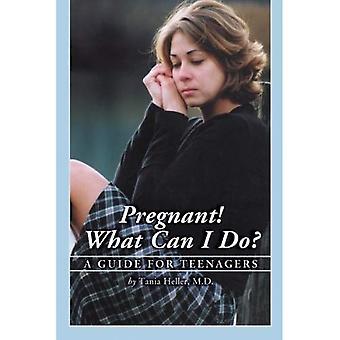 Gravid! Hva kan jeg gjøre?: en Guide for tenåringer
