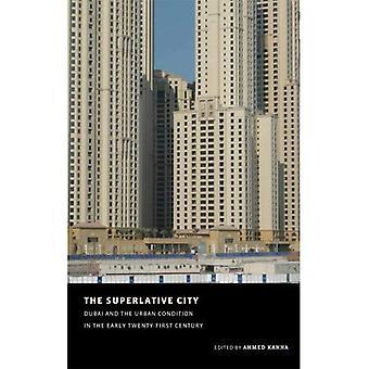 Die Stadt der Superlative: Dubai und der städtischen Zustand im frühen 21. Jahrhundert