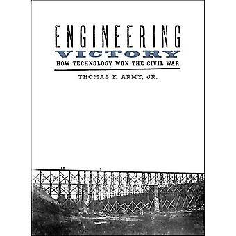 Engineering Victory: Hvordan teknologi vant borgerkrigen (Johns Hopkins studier i historien om teknologi)