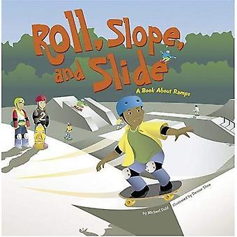 Roll, hældning og Slide: en bog om ramper (Amazing Science (panoramavindue))