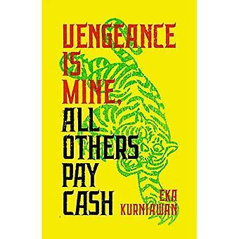 Vengeance Is Mine, alle anderen contant betalen