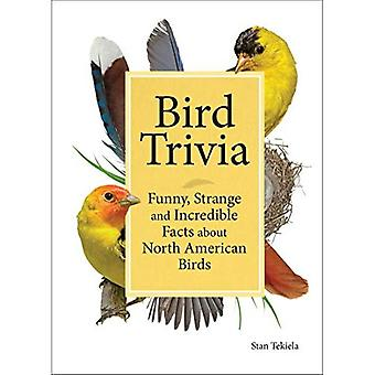 Anecdote de l'oiseau: Drôles, étranges et incroyables faits sur des oiseaux nord-américains