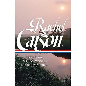 Rachel Carson: Silent Spring & Other Writings on� the Environment (Loa #307)