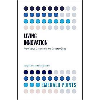 Vivre l'Innovation: De la création de valeur pour le plus grand bien (Emerald Points)