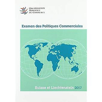 Examen Des Politiques Commerciales 2017: Suisse Et Liechtenstein
