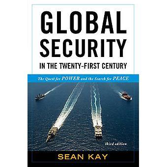 Segurança global no século XXI - a busca pelo poder e